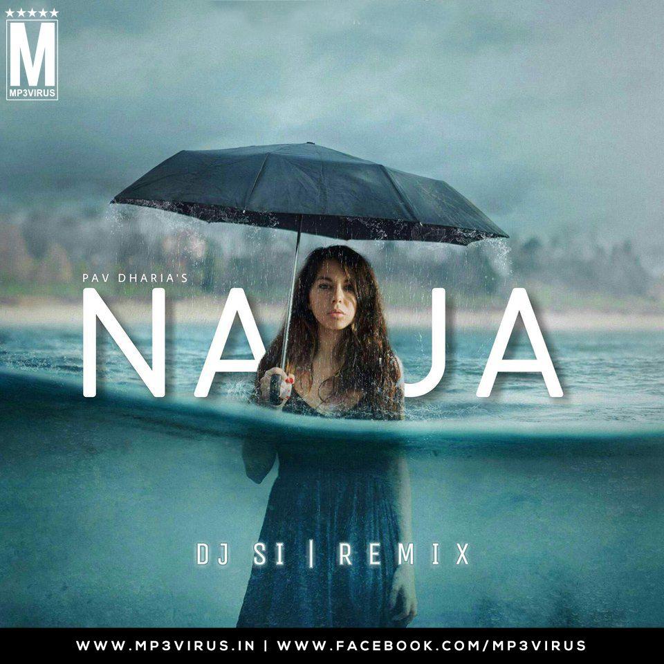 Na Ja Pav Dharia Dj Si Remix Download Now Dj Remix Dj Songs Remix