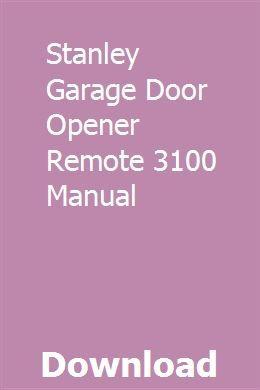 Stanley Garage Door Opener Remote 3100 Manual Apobgely Garage Door Opener Remote Garage Door Opener Garage Doors