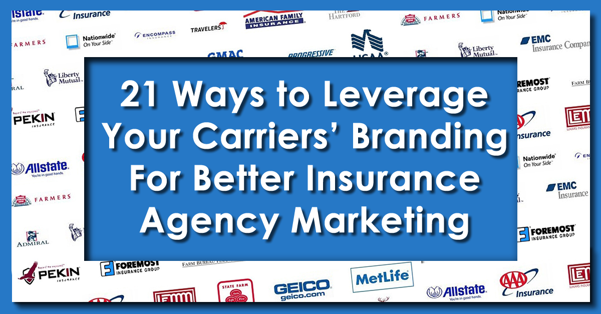 21 Ways To Sell More Insurance Using Your Carrier S Brand Insurance Marketing Insurance Meme Liberty Insurance