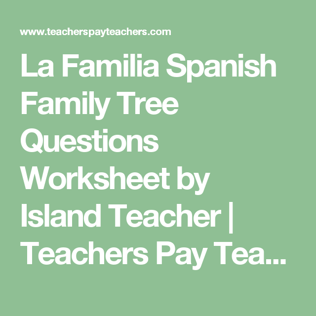 La Familia Spanish Family Tree Questions Worksheet By Island Teacher