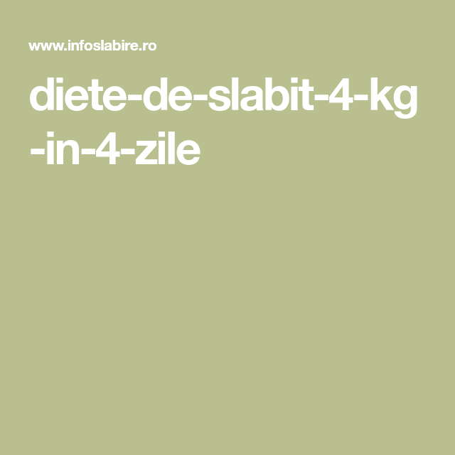 dieta slabire 4 kg)