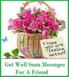 sample get well soon messages and wishes friend get well soon
