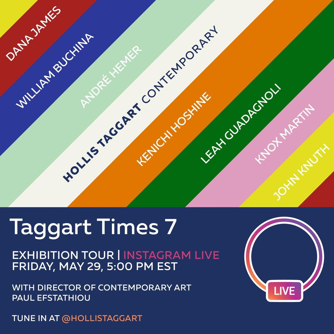Opening Online This Friday Taggart Times 7 Director Of Contemporary Art Paul Efstathiou Will Host An Instagram L In 2020 Instagram Live Instagram Contemporary Art