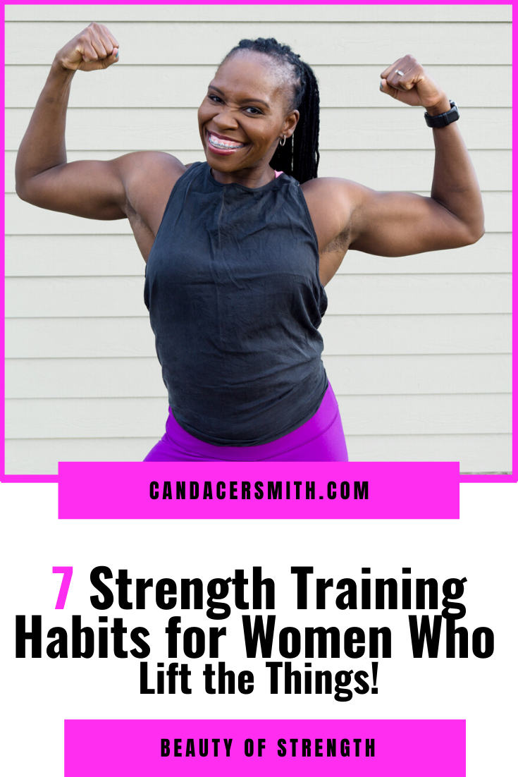 7 Strength Training Habits for Women Who Lift the Things!