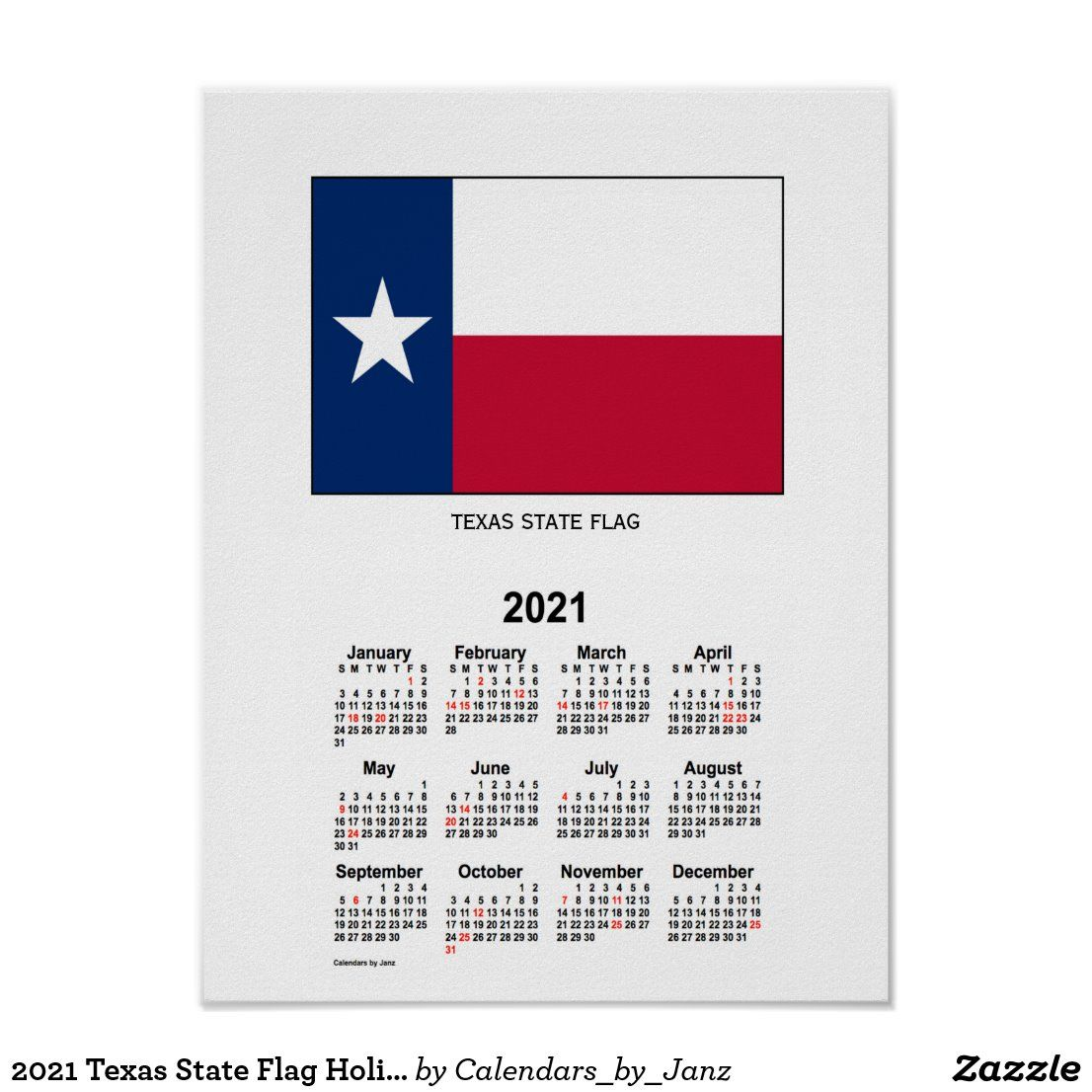 2021 Texas State Flag Holiday Calendar By Janz Poster Zazzle Com In 2020 Texas State Flag Holiday Calendar State Flags