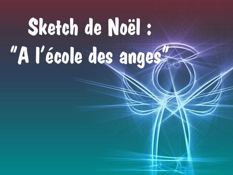 Sketch : A l\'école des anges (veillée de Noël) | Noël | Pinterest ...
