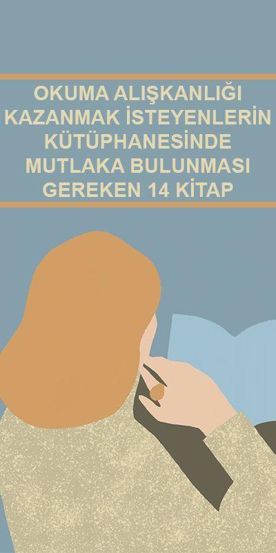 Okuma Alışkanlığı Kazanmak İsteyenlerin Kütüphanesinde Mutlaka Bulunması Gereken 14 Kitap