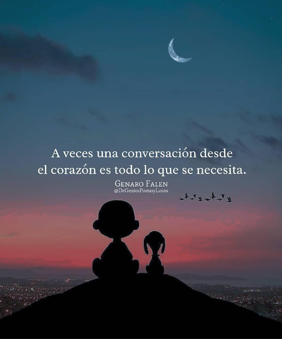 Sígueme👉@genarofalen @degeniospoetasylocos A veces una conversación desde el corazón es todo lo que se necesita. -----Genaro Falen…