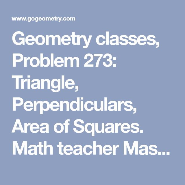 Geometry classes, Problem 273: Triangle, Perpendiculars, Area of ...