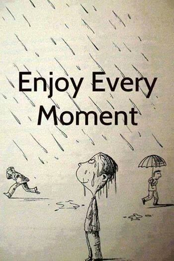 Enjoy Every Moment Favorite Quotes Pinterest Quotes