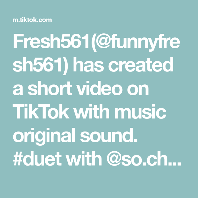 Fresh561 Funnyfresh561 Has Created A Short Video On Tiktok With Music Original Sound Duet With So Chelish Fyp Learnontik The Originals Music Greenscreen