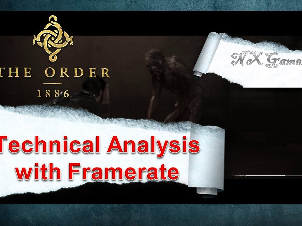 The Order 1886: In-Depth Technical Analysis inc Frame Rate Test ...