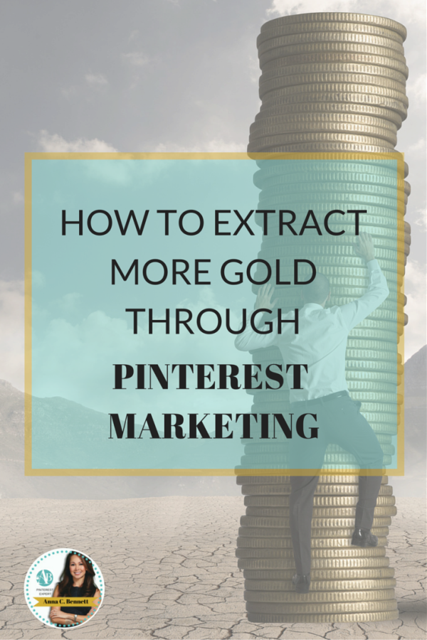 "Pinterest Expert Explains How To Extract More Gold Through Pinterest Marketing, The Newest Ecommerce ""Gold Rush"" (Podcast)"