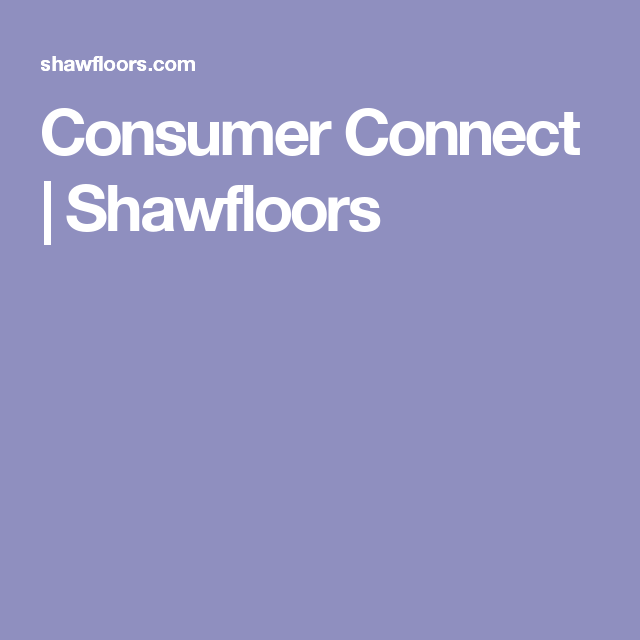 Consumer Connect | Shawfloors