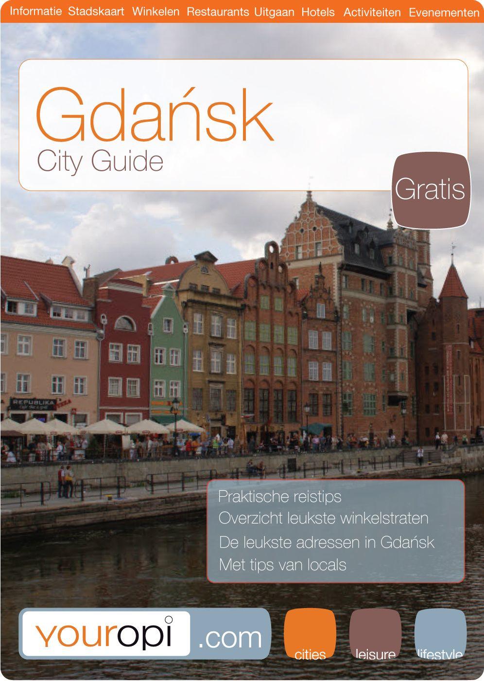 Gratis Ready to go City Guide Gdansk van Youropi.com. Ontdek de beste restaurants, leukste winkels, leuke activiteiten en evenementen met deze gratis stadsgids!