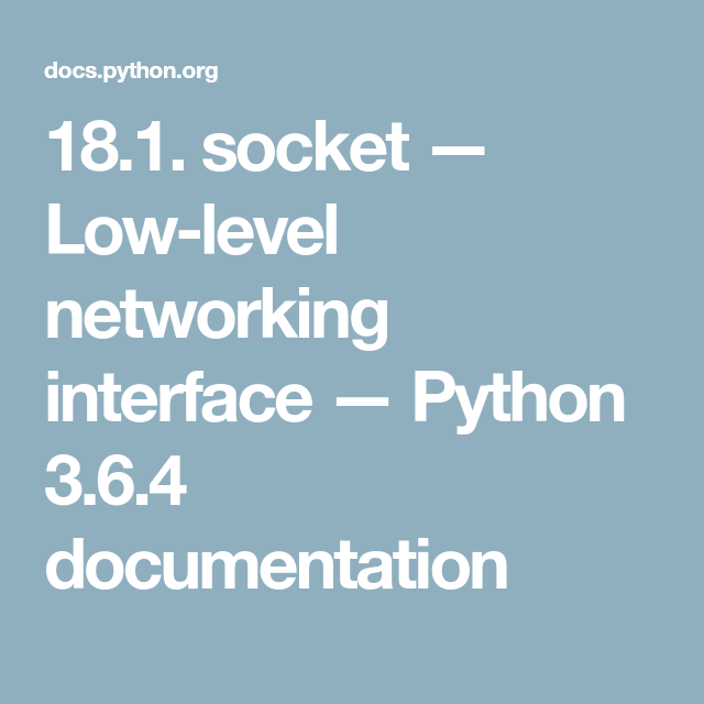 18 1  socket — Low-level networking interface — Python 3 6 4