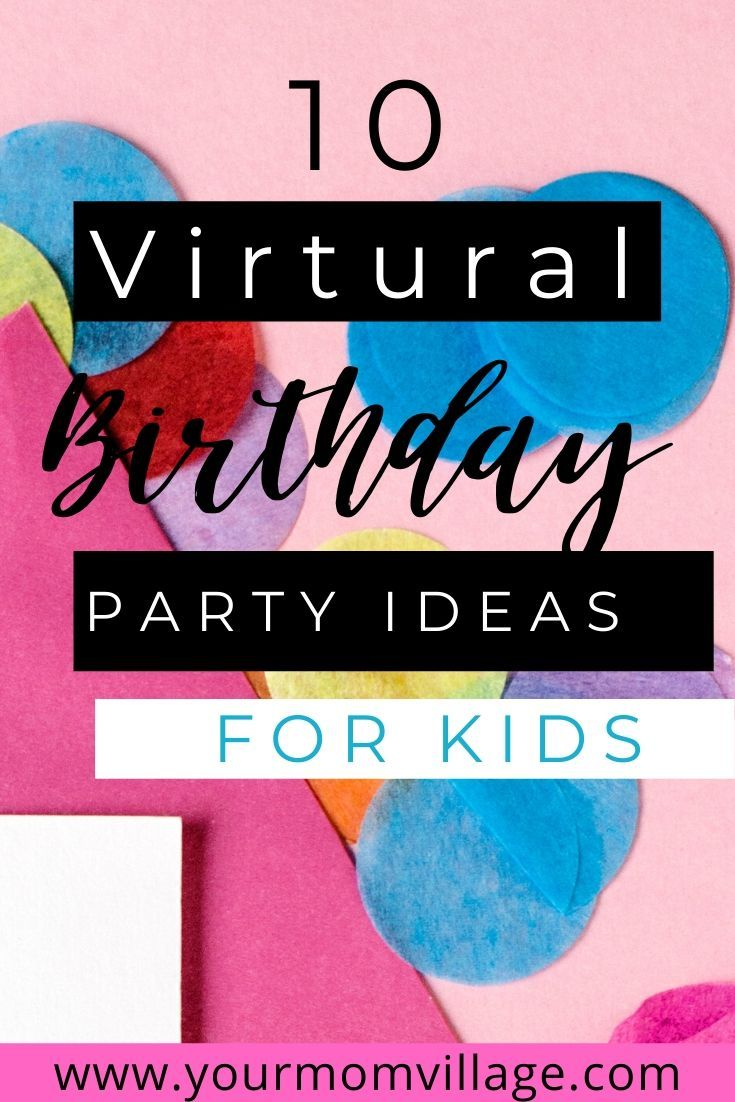 Virtual Birthday Ideas for kids surviving Covid-19