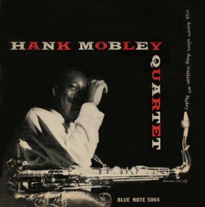 BLUE NOTE 5066  Hank Mobley Quartet     Hank Mobley (ts) Horace Silver (p)  Doug Watkins (b) Art Blakey (d)  Rudy Van Gelder Studio, Hackensack, NJ,  March 27, 1955