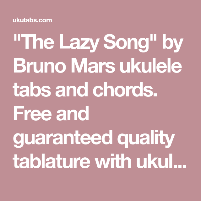 The Lazy Song By Bruno Mars Ukulele Tabs And Chords Free And