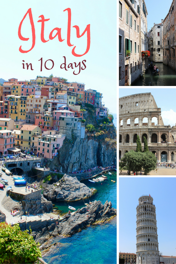 A De Ed Itinerary Of How To Spend 10 Days In Italy See How To Visit Venice Florence Cinque Terre Pisa Sienna And Rome