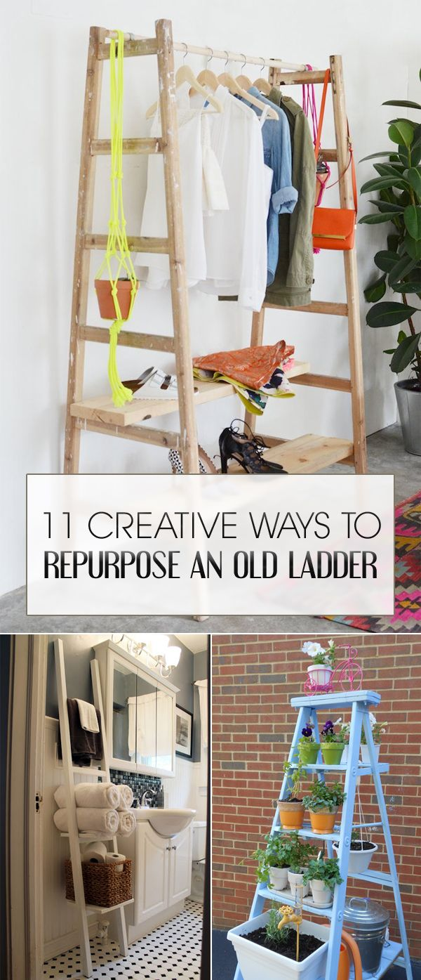 11 Creative Ways To Repurpose An Old Ladder | Repurpose, Reuse and ...