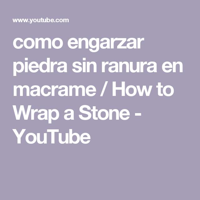 como engarzar  piedra sin ranura en macrame  / How to Wrap a Stone - YouTube