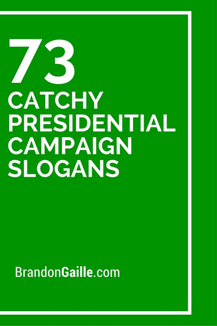 73 Catchy Presidential Campaign Slogans | Presidential ...