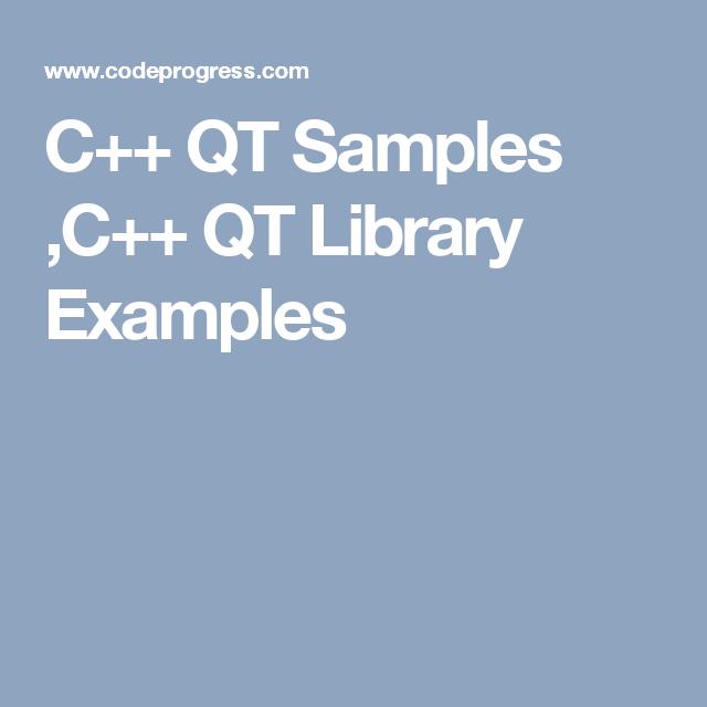 C++ QT Samples ,C++ QT Library Examples | Qt Creator tutorials