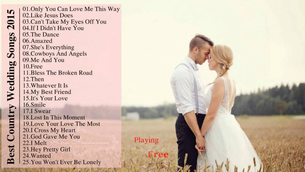 Good Wedding Songs.Country Wedding Playlist Photo Galleries My Favorite