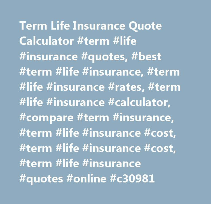 Life Insurance Quote Calculator Pleasing Term Life Insurance Quote Calculator Term Life Insurance