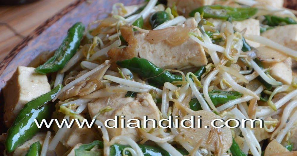 Oseng Tahu Dan Tauge Cabai Hijau Resep Masakan Makanan Resep Masakan Indonesia