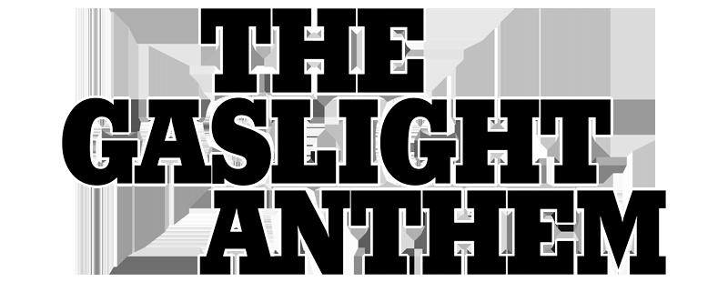 The Gaslight Anthem Logo Gaslight Anthem Anthem Slow Songs