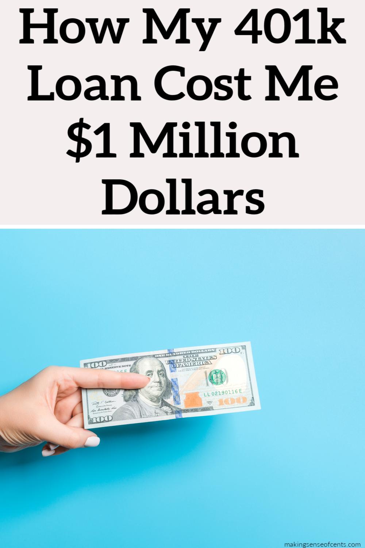 How My 401k Loan Cost Me 1 Million Dollars Is A 401k Loan A Good Idea In 2020 401k Loan Investing For Retirement Loan