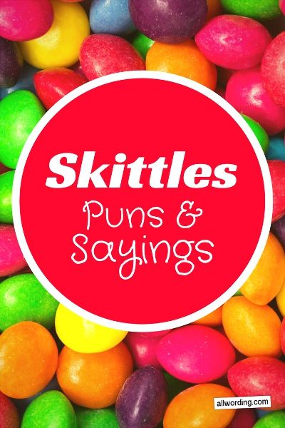 Taste This Rainbow of Skittles Puns and Sayings | D's ...
