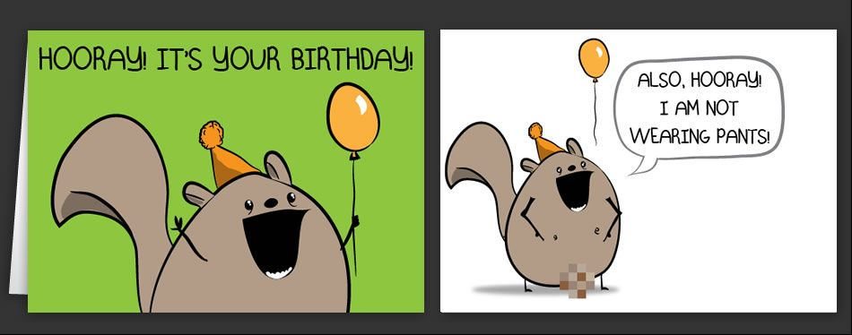 Horrible Cards Page 4 Greeting Cards By The Oatmeal Funny Birthday Cards Happy Birthday My Love Birthday Humor