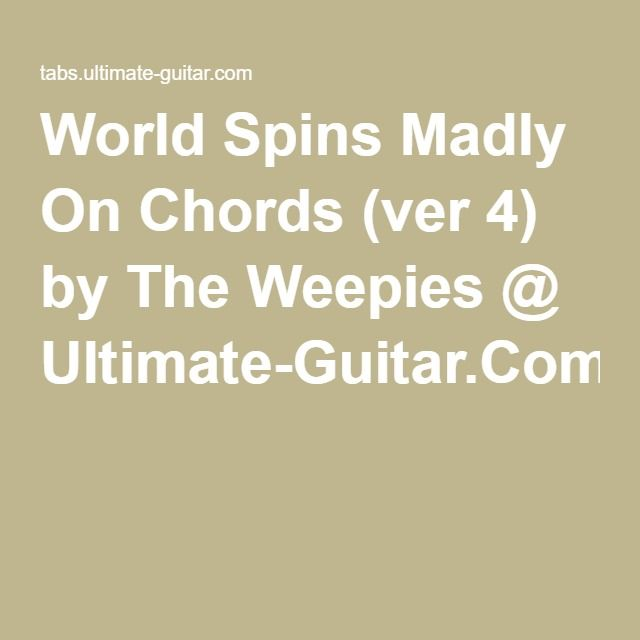 World Spins Madly On Chords (ver 4) by The Weepies @ Ultimate-Guitar ...