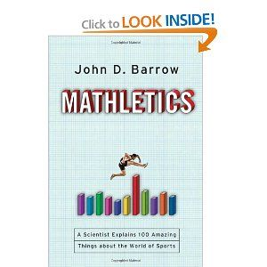 Price: $17.34 - Mathletics: A Scientist Explains 100 Amazing Things About the World of Sports - TO ORDER, CLICK ON PHOTO
