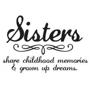 Sister Quote: Sisters Share Childhood Memories U0026 Grown Up.