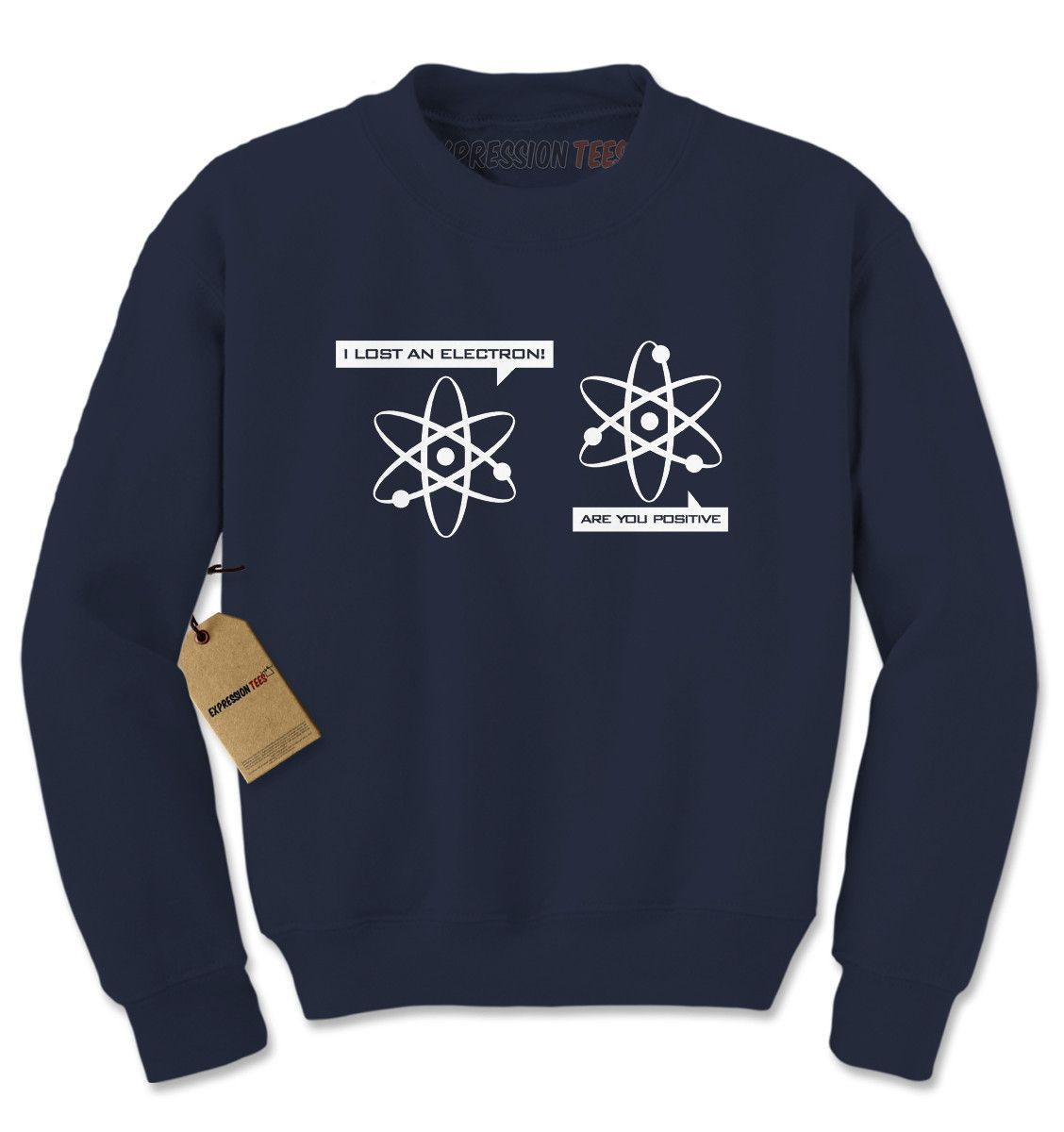 I Lost An Electron Funny Physics Adult Crewneck Sweatshirt