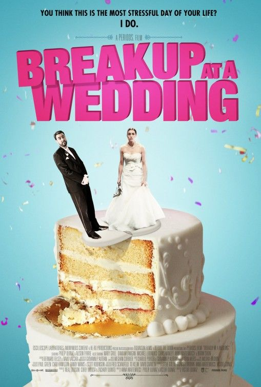 Breakup At A Wedding Movie Poster 2 Wedding Movies Wedding Posters Wedding