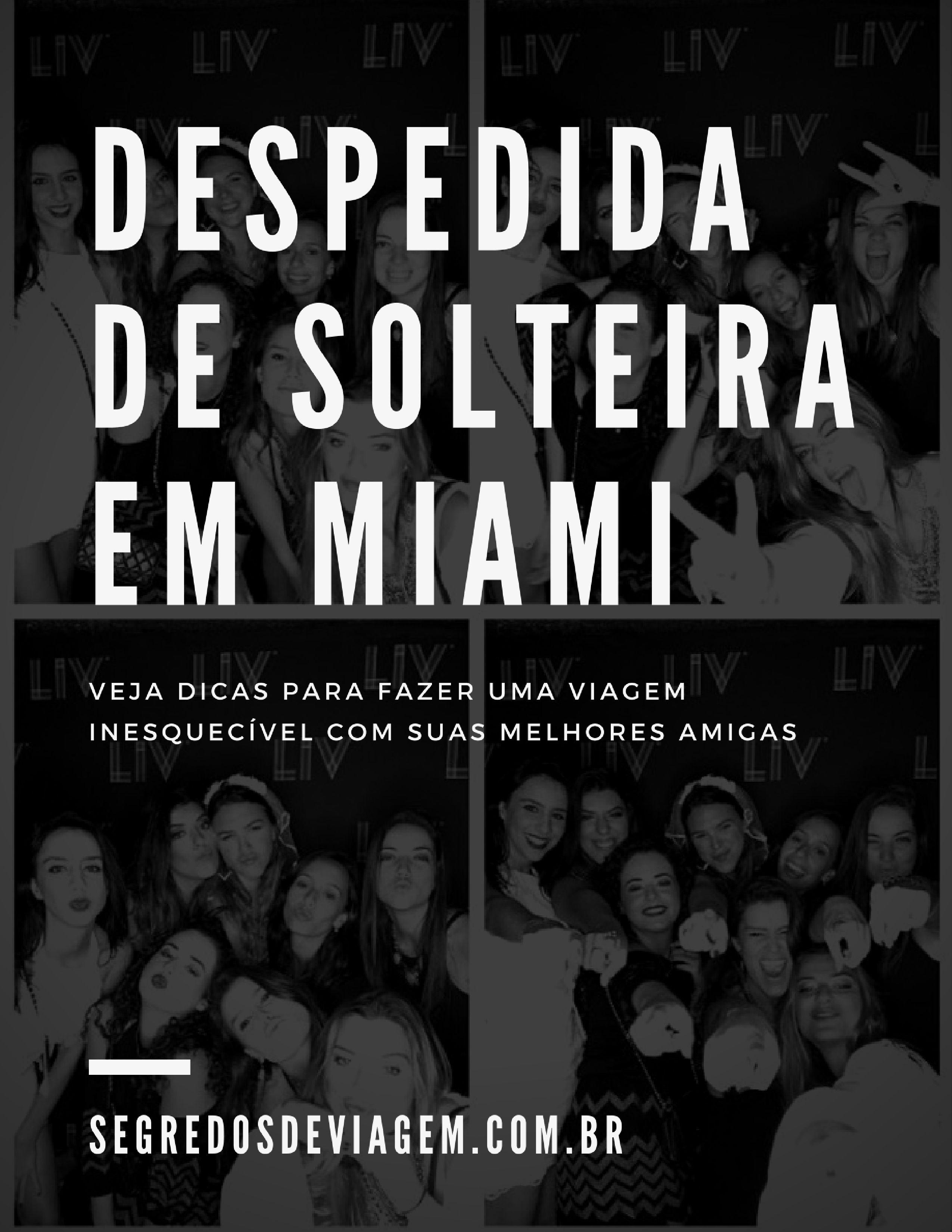 Despedida De Solteira Em Miami Miami Despedida E Viagem