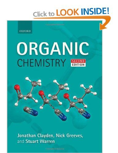 Organic Chemistry Amazon Co Uk Jonathan Clayden Nick Greeves Stuart Warren Books Organic Chemistry Books Organic Chemistry Chemistry Textbook
