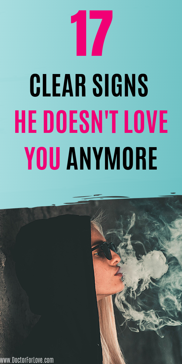 17 Brutally Honest Signs He Doesnt Love You Anymore