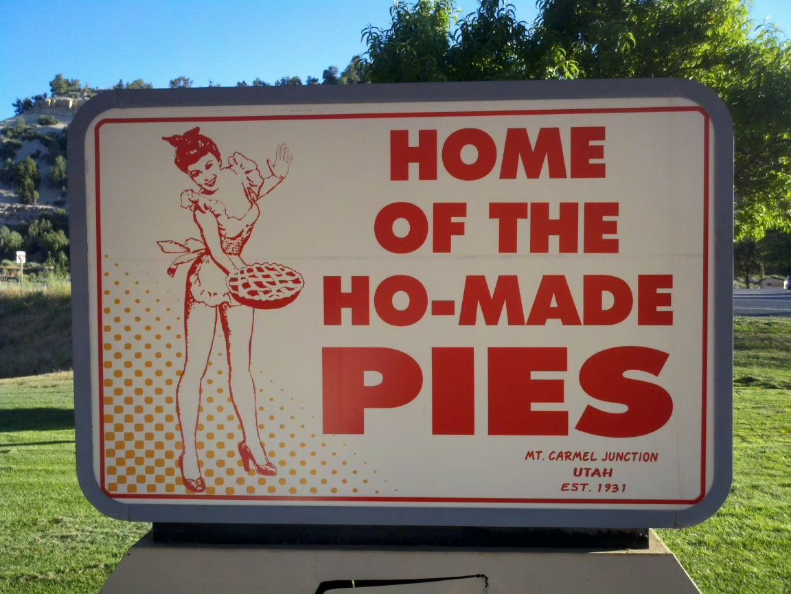 Stand Out Like Ho Made Pies In Southern Utah Wow That Takes Courage Or Something Funny Signs Vintage Tin Signs Restaurant Signs