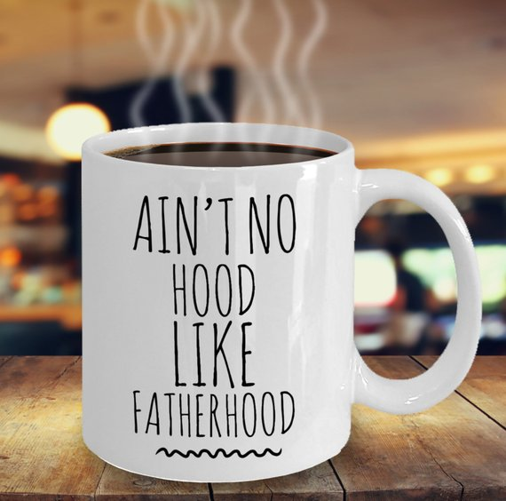 Dad Gifts Coffee Mug Aint No Hood Like Fatherhood Fathers Day New Birthday Gift Ideas From