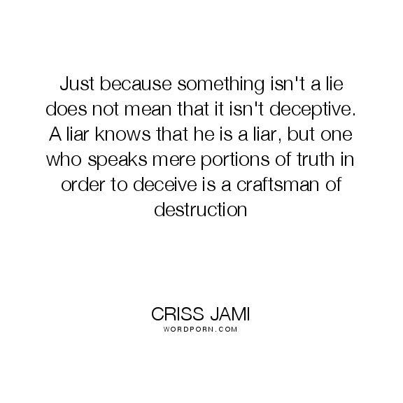 Those Who Deceive Quotes Quotesgram Deceived Quotes Deception Quotes Meaningful Quotes