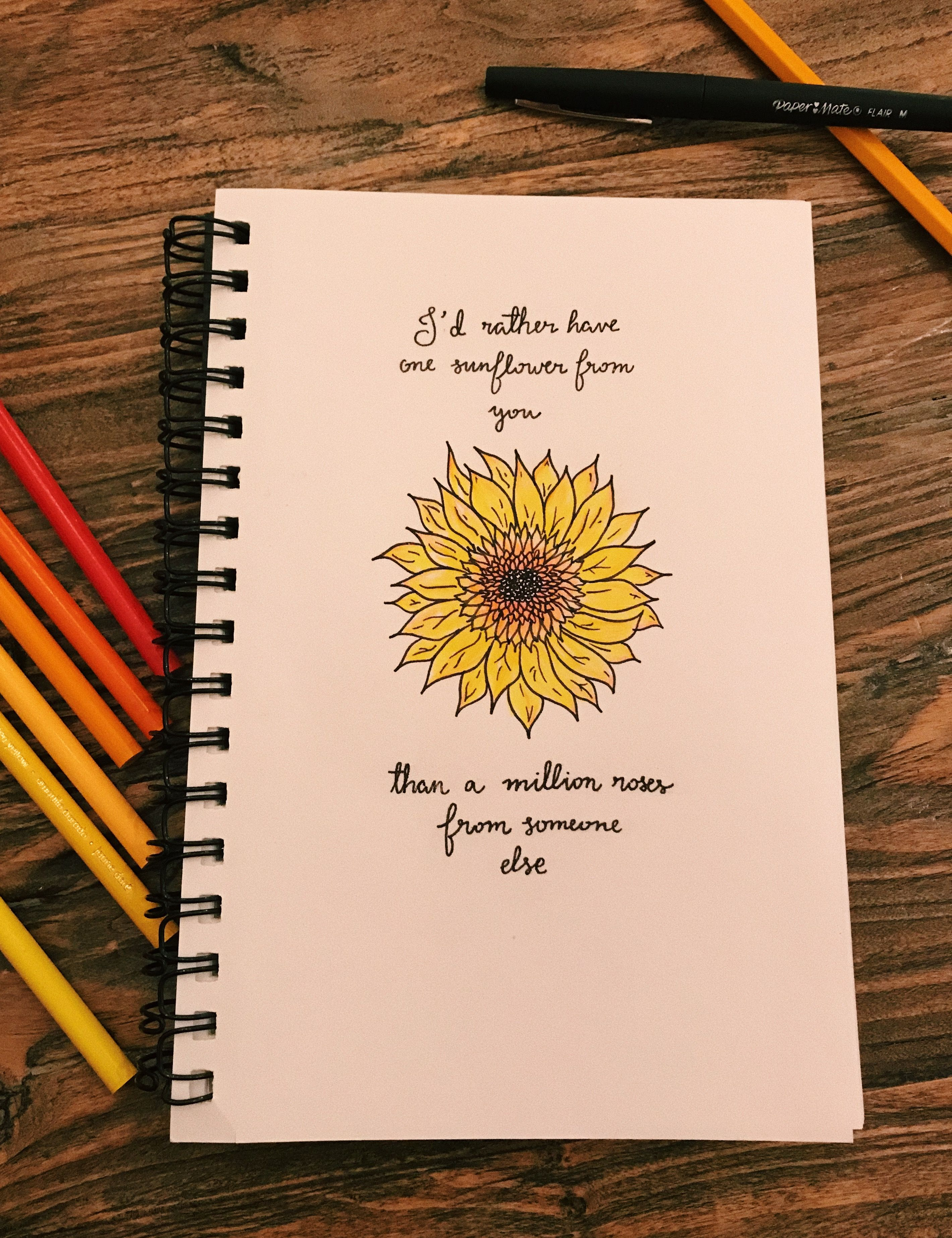 I D Rather Have One Sunflower From You Than A Million Roses From