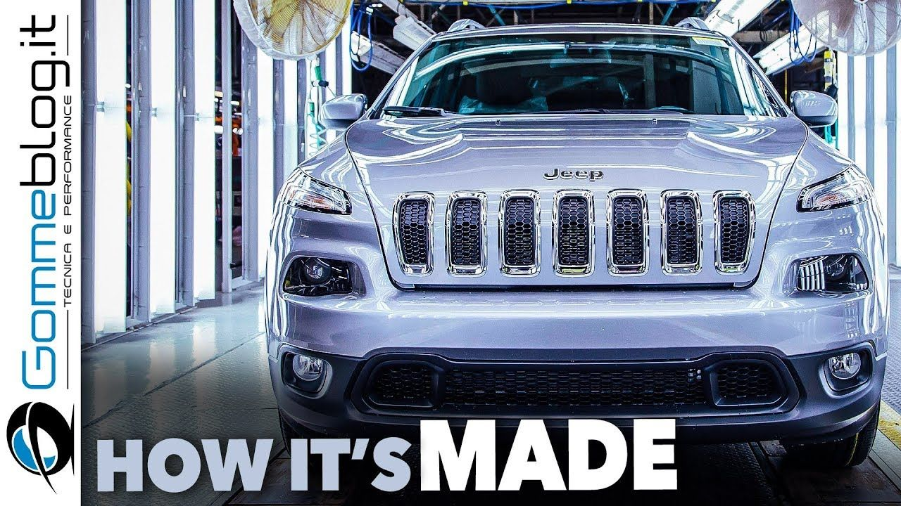 Jeep Cherokee Car Factory Production How It S Made Cherokee Car Jeep Cherokee Jeep