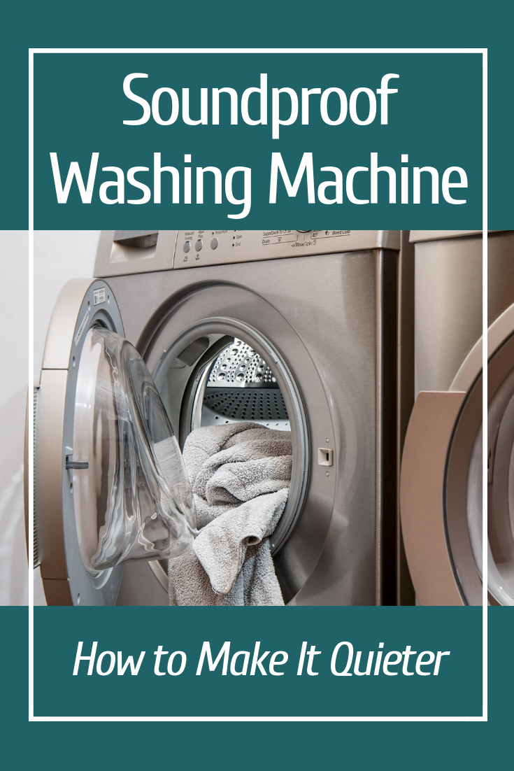 Soundproof Washing Machine How To Make It Quieter Washing Machine Sound Proofing Quiet Washing Machine