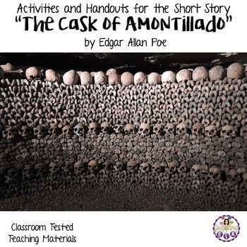 literary analysis of the story the cask of amontllado by edgar allan poe 70 edgar allan poe asking him to be careful as he followed, i went down before him, down under the ground, deep under the old walls of my palace.